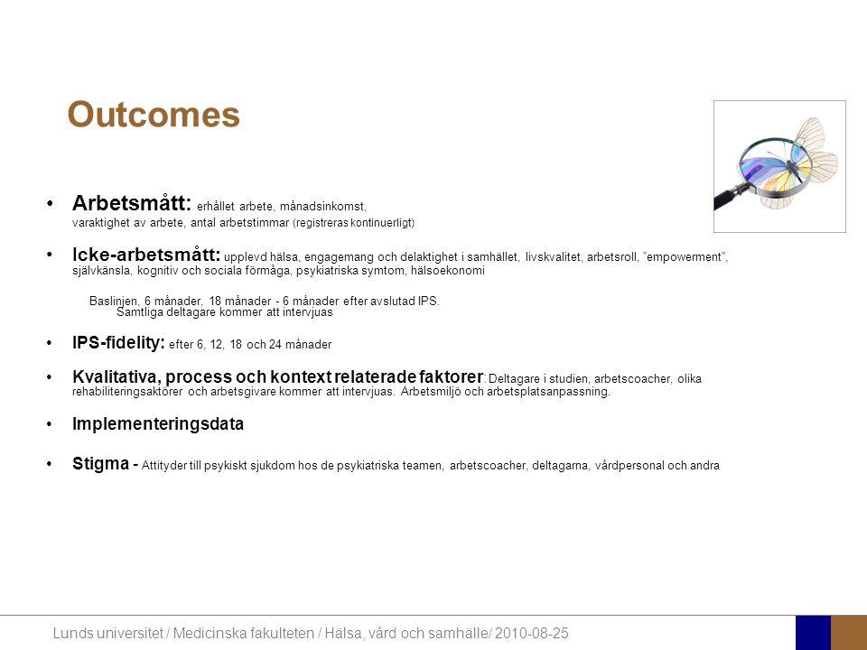 Lunds universitet / Medicinska fakulteten / Hälsa, vård och samhälle/ 2010-08-25 Outcomes Arbetsmått: erhållet arbete, månadsinkomst, varaktighet av a