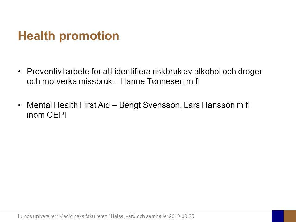 Lunds universitet / Medicinska fakulteten / Hälsa, vård och samhälle/ 2010-08-25 Health promotion Preventivt arbete för att identifiera riskbruk av al