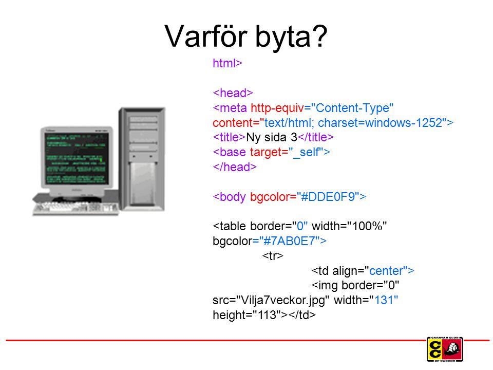 Varför byta? html> Ny sida 3