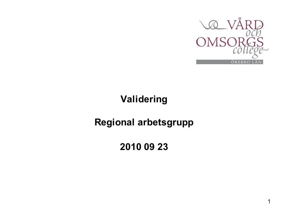 1 Validering Regional arbetsgrupp 2010 09 23