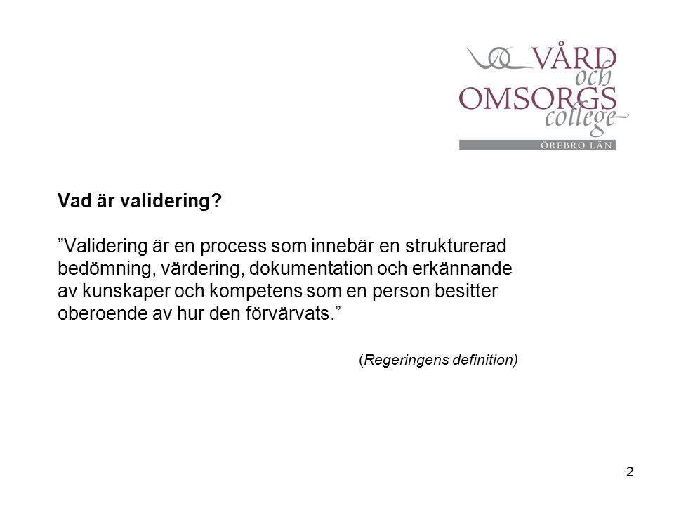 2 Vad är validering.