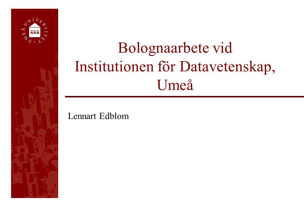 Bolognaarbete vid Institutionen för Datavetenskap, Umeå Lennart Edblom