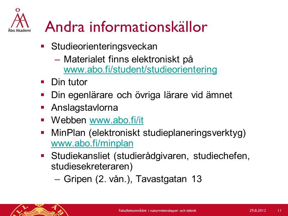 Andra informationskällor  Studieorienteringsveckan –Materialet finns elektroniskt på www.abo.fi/student/studieorientering www.abo.fi/student/studieor