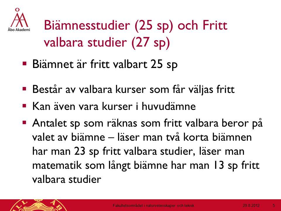 Biämnesstudier (25 sp) och Fritt valbara studier (27 sp)  Biämnet är fritt valbart 25 sp  Består av valbara kurser som får väljas fritt  Kan även v