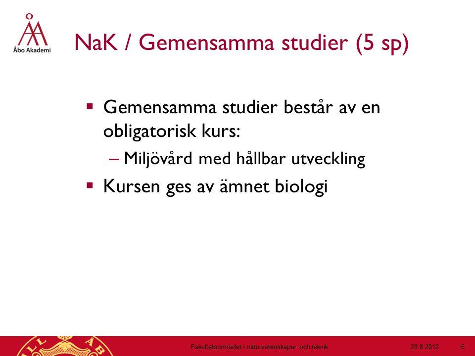 NaK / Gemensamma studier (5 sp)  Gemensamma studier består av en obligatorisk kurs: – Miljövård med hållbar utveckling  Kursen ges av ämnet biologi