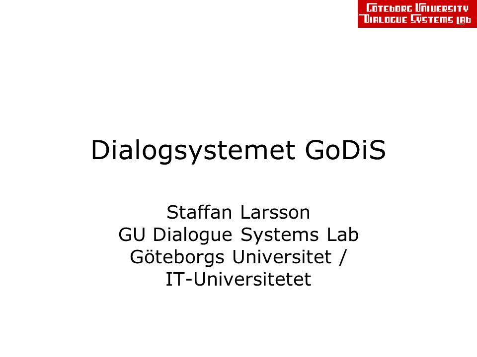GU Dialogue Systems Lab Forskargrupp vid GU + Chalmers –Forskare från institutionen för lingvistik och inst.