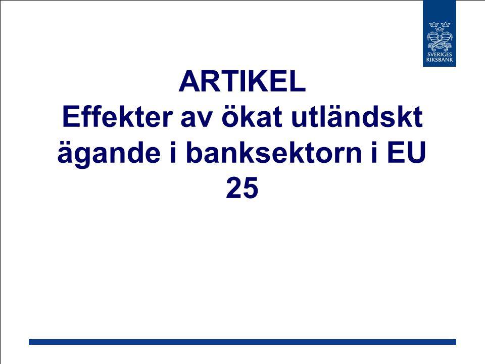 ARTIKEL Effekter av ökat utländskt ägande i banksektorn i EU 25