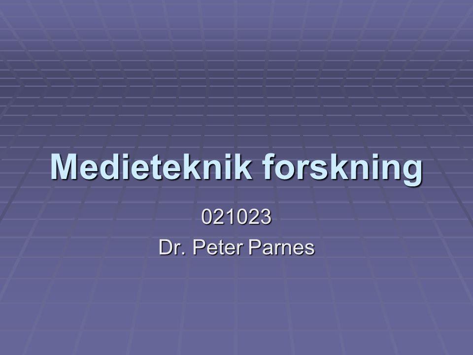 Medieteknik forskning 021023 Dr. Peter Parnes