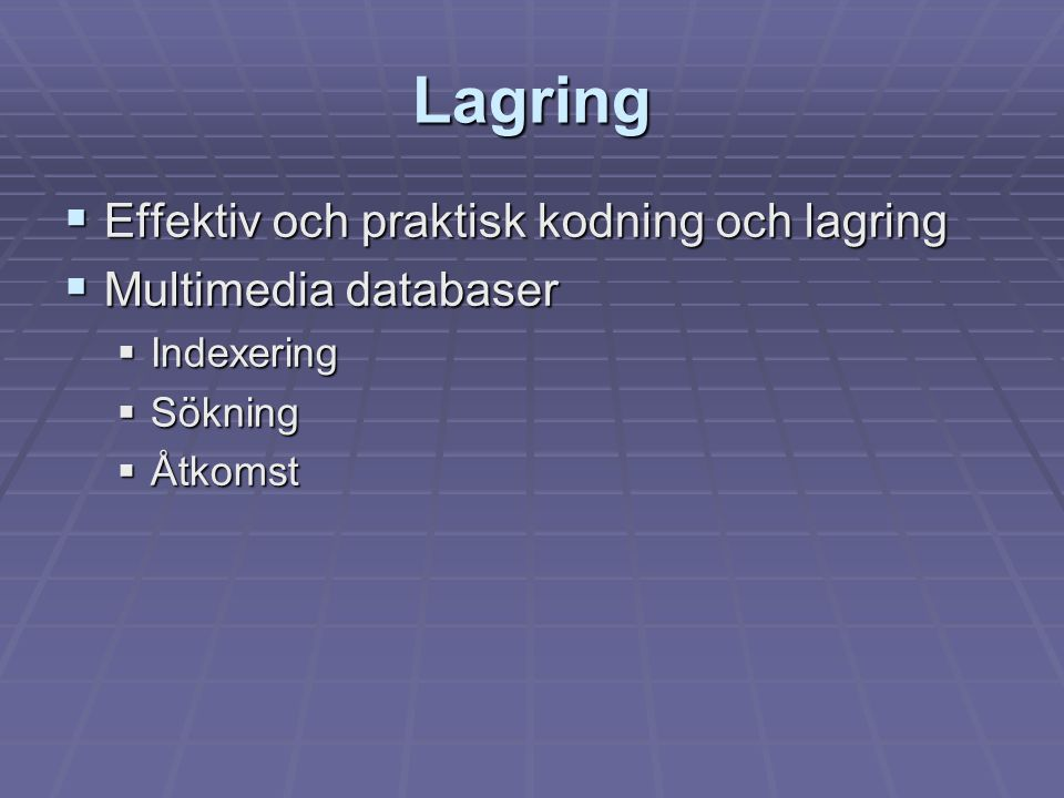 Distribution  Skalbar media distribution  Adaptiva applikationer för hantering av media (främst synkron media)  Säkerhet  Nya typer av media