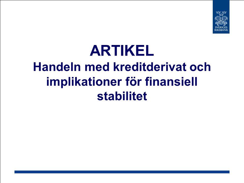 ARTIKEL Handeln med kreditderivat och implikationer för finansiell stabilitet