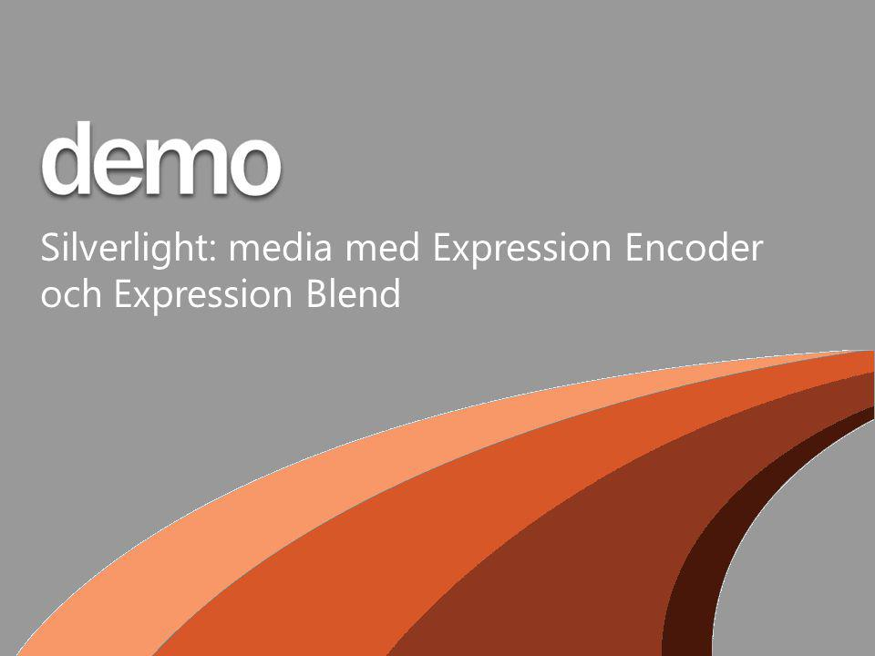 Silverlight: media med Expression Encoder och Expression Blend