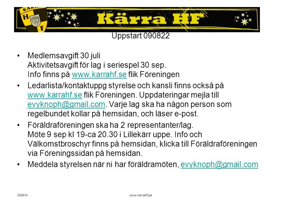 100814www.karrahf.se Uppstart 090822 Medlemsavgift 30 juli Aktivitetsavgift för lag i seriespel 30 sep.
