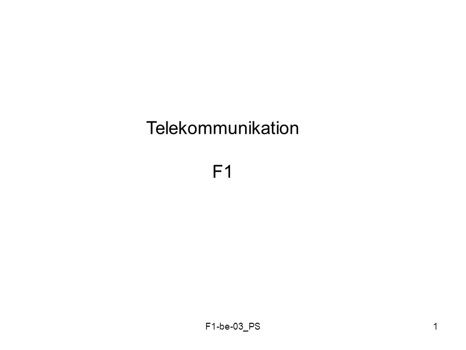 F1-be-03_PS1 Telekommunikation F1