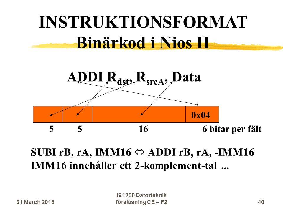 ADDI R dst, R srcA, Data SUBI rB, rA, IMM16  ADDI rB, rA, -IMM16 IMM16 innehåller ett 2-komplement-tal...