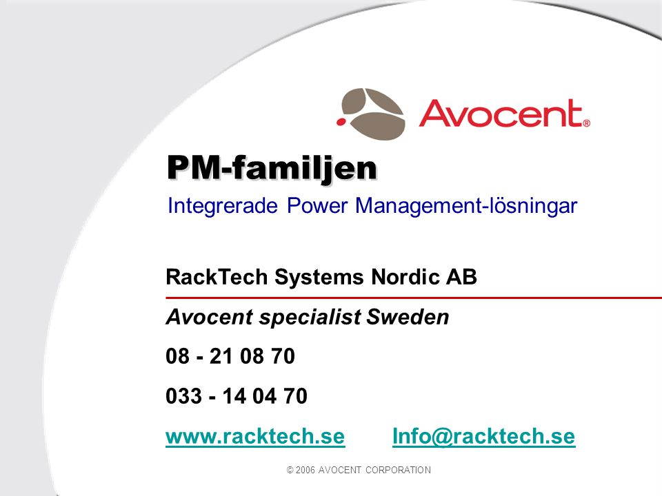 © 2006 AVOCENT CORPORATION Exempel på Cyclades PM ACS / DSR ®