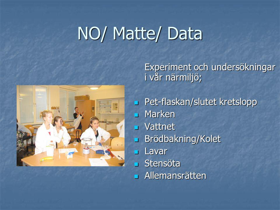 NO/ Matte/ Data Experiment och undersökningar i vår närmiljö; Pet-flaskan/slutet kretslopp Pet-flaskan/slutet kretslopp Marken Marken Vattnet Vattnet