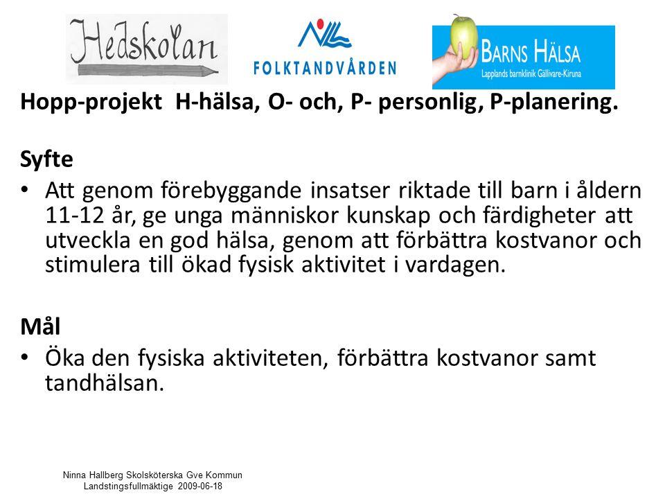 Hopp-projekt H-hälsa, O- och, P- personlig, P-planering.