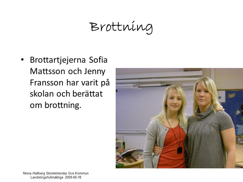 Brottning Brottartjejerna Sofia Mattsson och Jenny Fransson har varit på skolan och berättat om brottning.