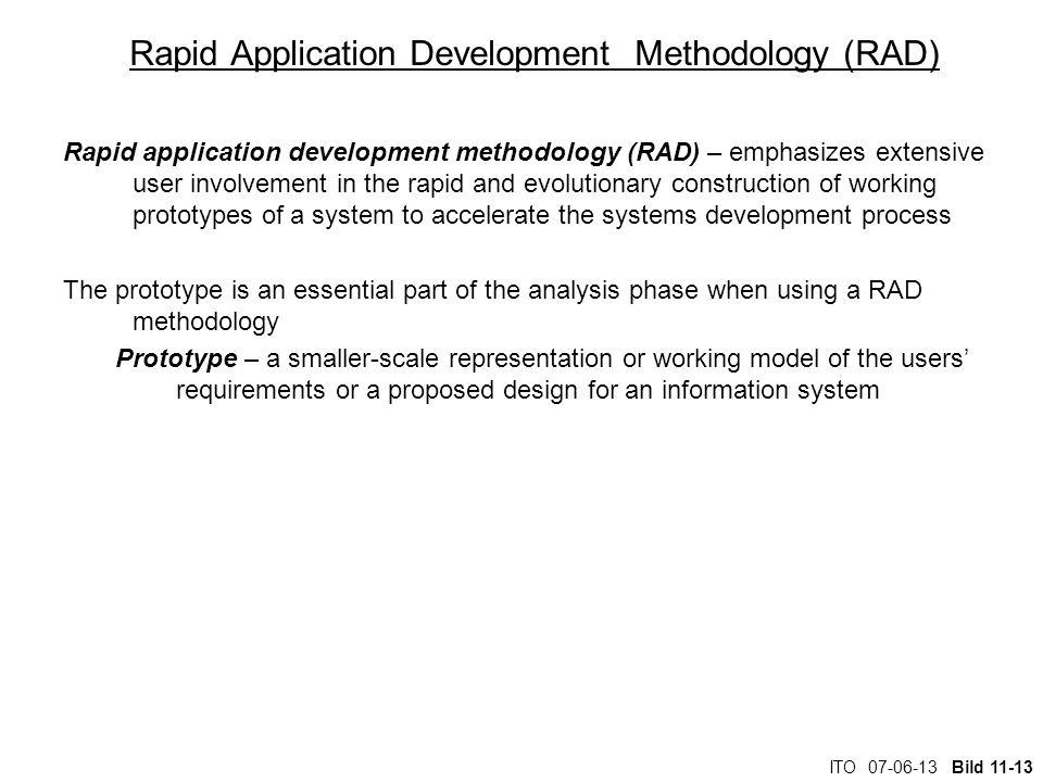 ITO 07-06-13 Bild 11-13 Rapid Application Development Methodology (RAD) Rapid application development methodology (RAD) – emphasizes extensive user in