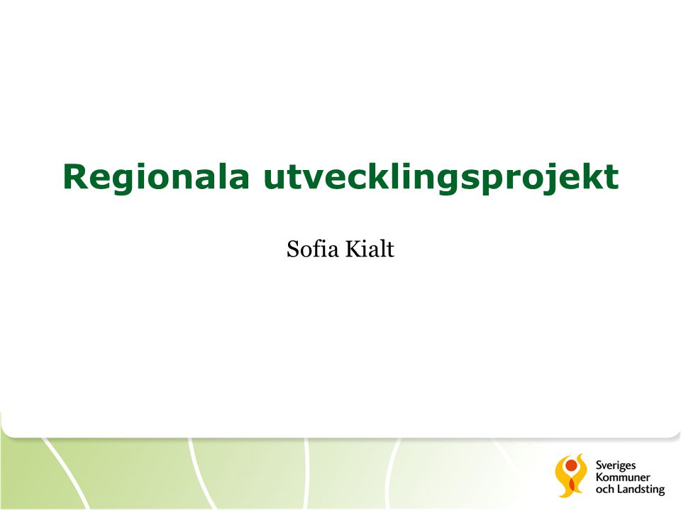 Regionala utvecklingsprojekt Sofia Kialt