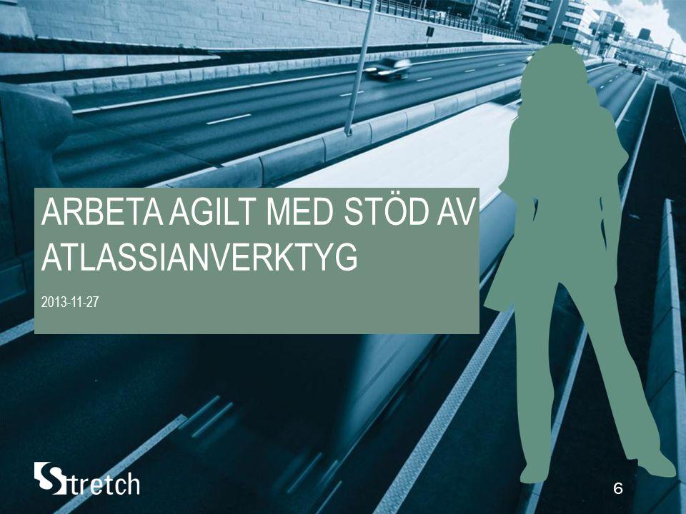 6 ARBETA AGILT MED STÖD AV ATLASSIANVERKTYG 2013-11-27