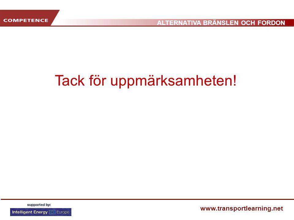 ALTERNATIVA BRÄNSLEN OCH FORDON www.transportlearning.net Tack för uppmärksamheten!