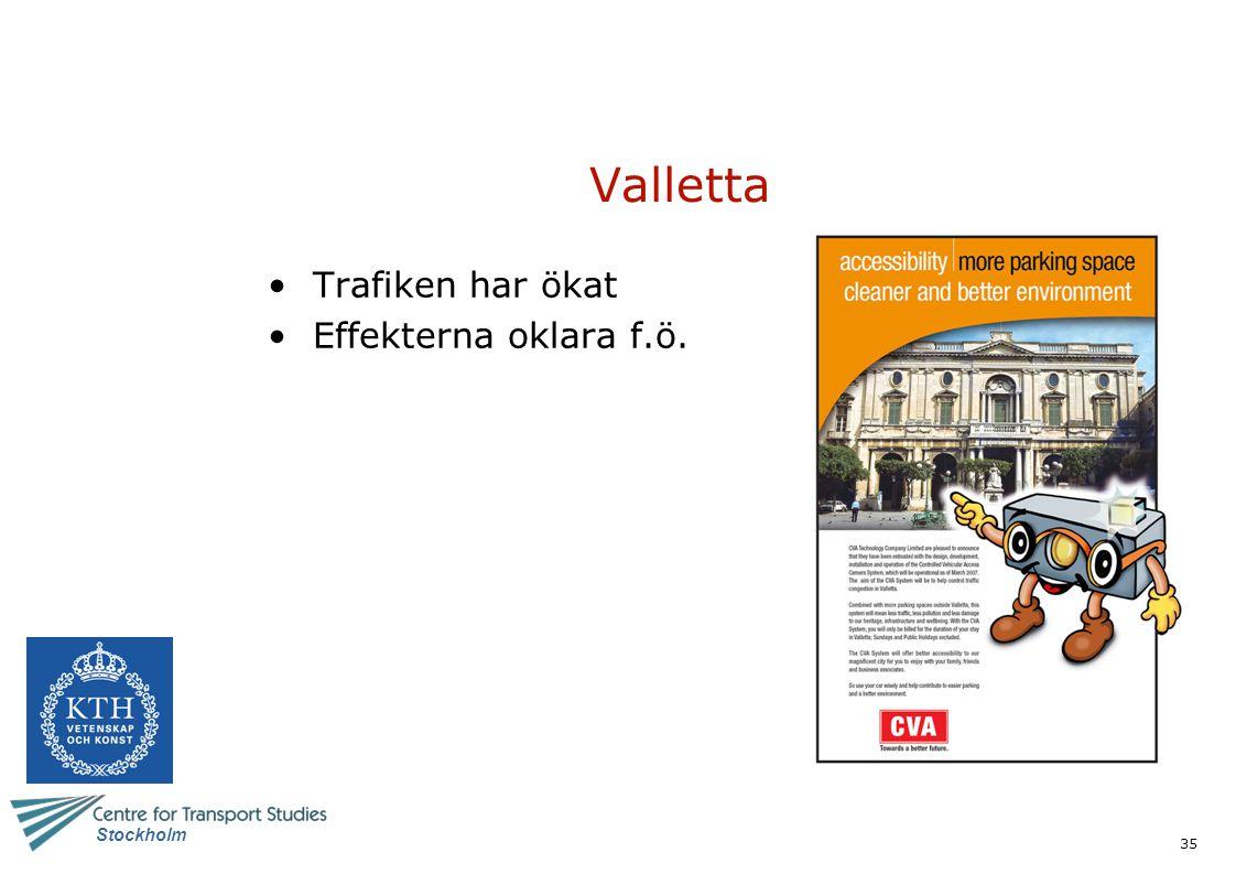 35 Stockholm Valletta Trafiken har ökat Effekterna oklara f.ö.