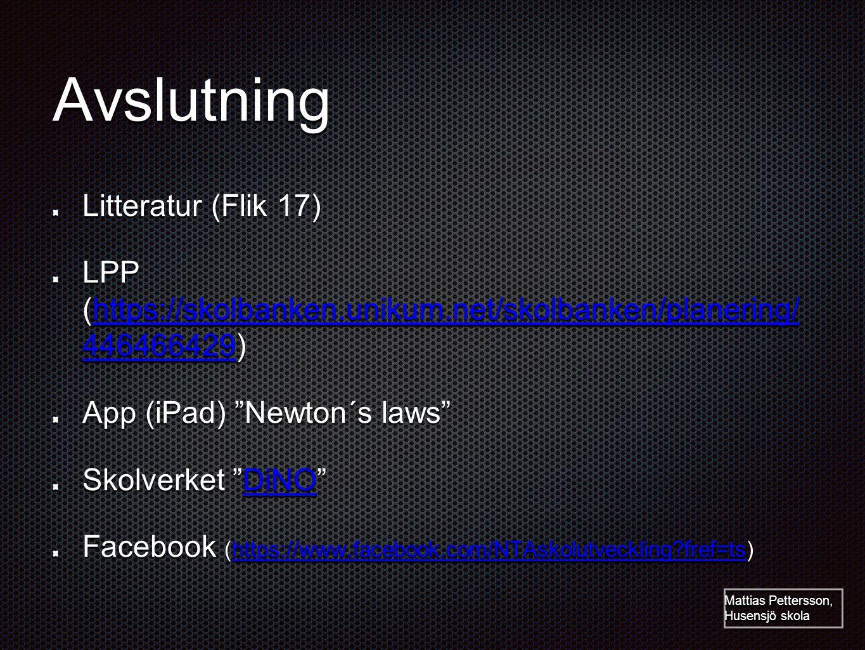 Avslutning Litteratur (Flik 17) LPP (https://skolbanken.unikum.net/skolbanken/planering/ 446466429) https://skolbanken.unikum.net/skolbanken/planering