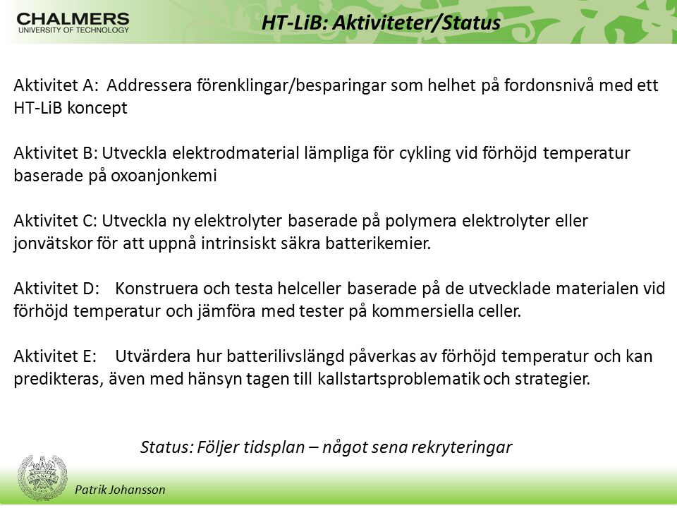 Patrik Johansson HT-LiB: Personal/Metodik Personal: -Dr.