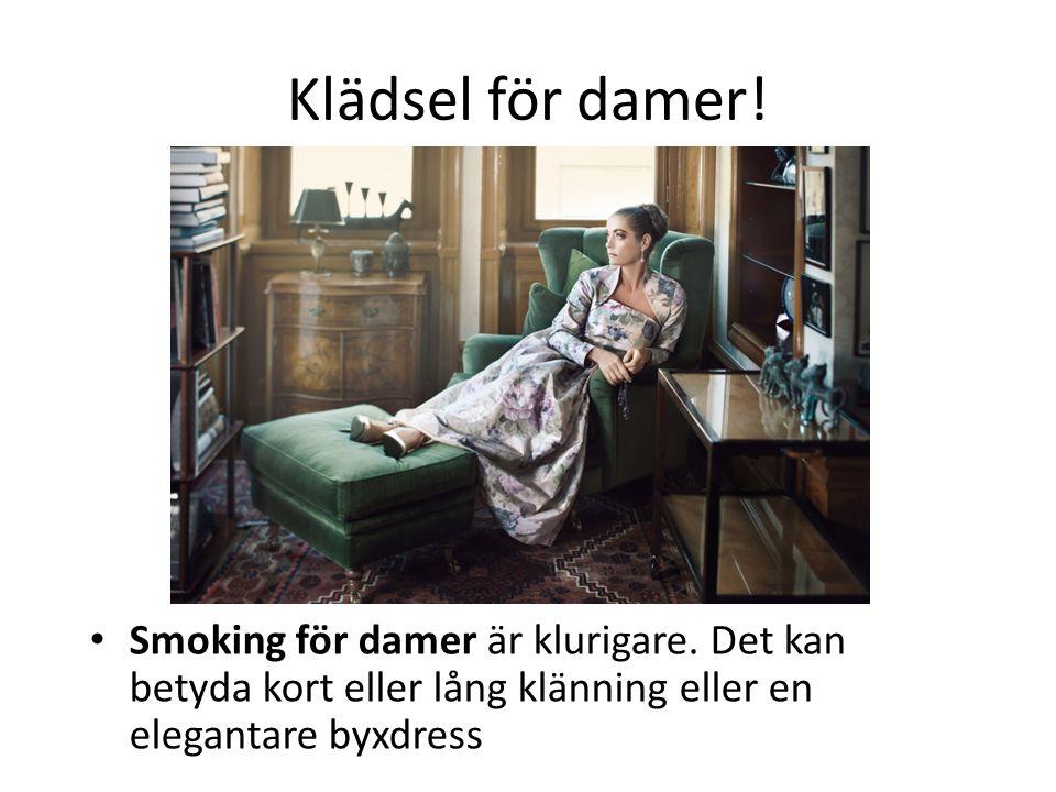 Klädsel för damer. Smoking för damer är klurigare.