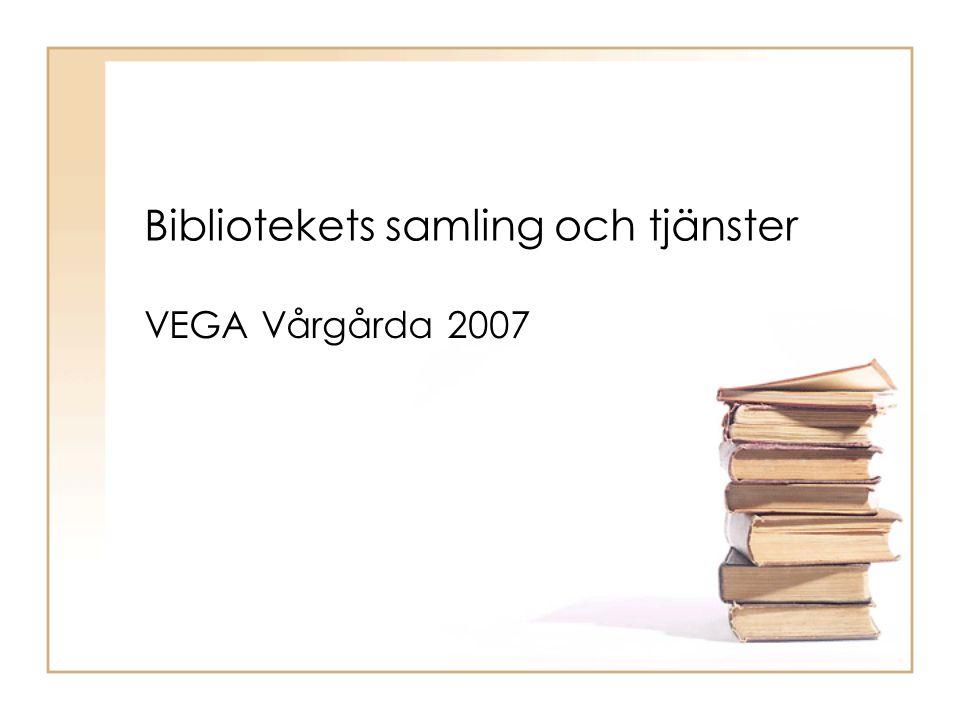 Bibliotekets samling och tjänster VEGA Vårgårda 2007
