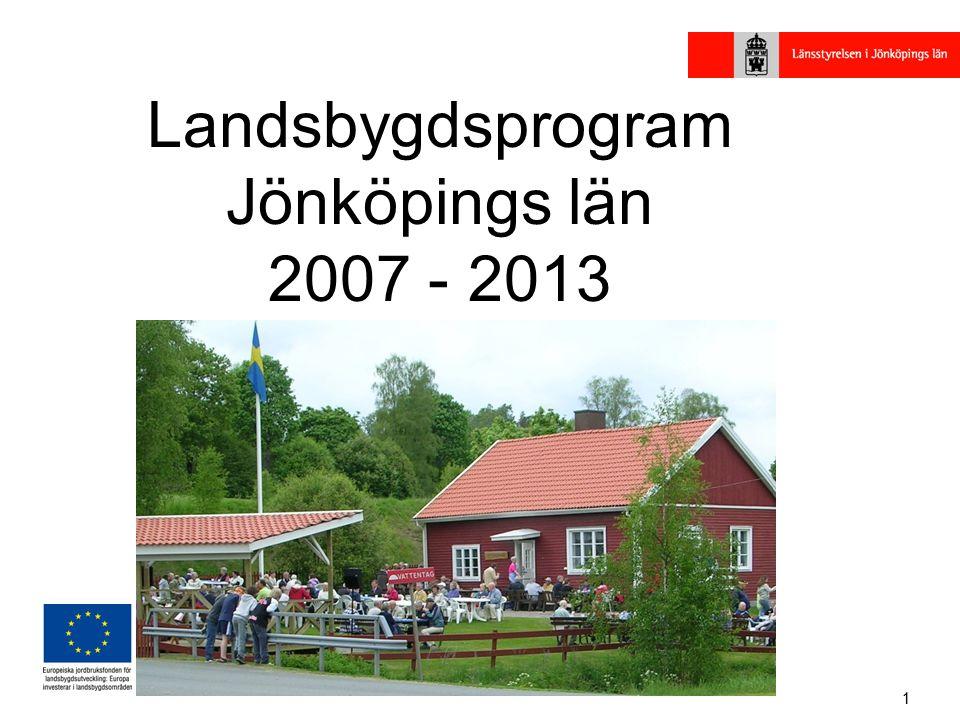1 Landsbygdsprogram Jönköpings län 2007 - 2013 Regional genomförandeplan