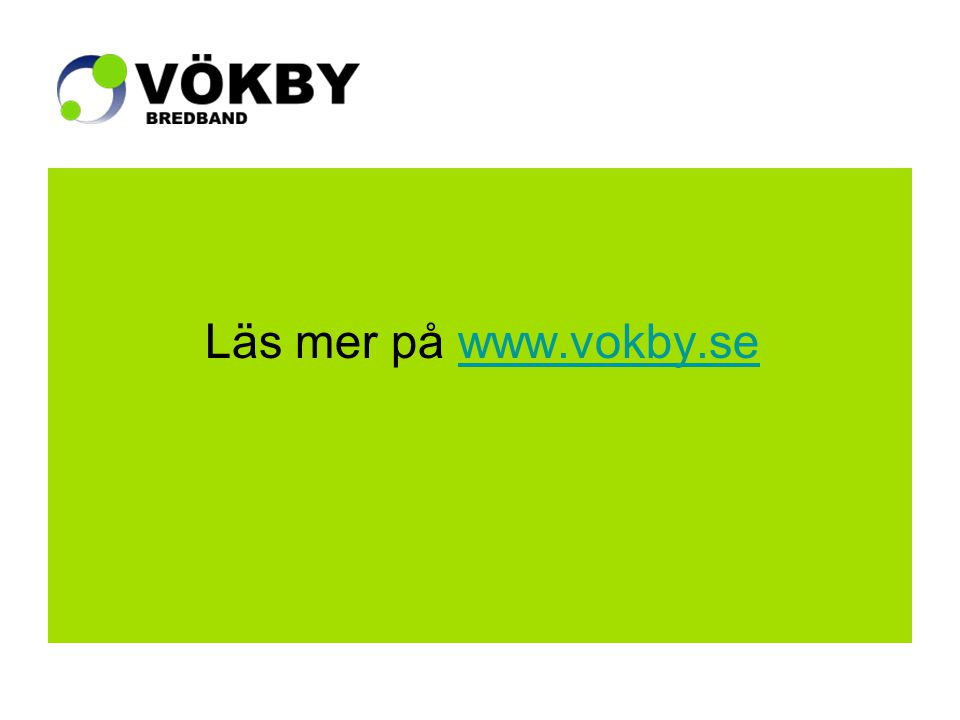 Läs mer på www.vokby.sewww.vokby.se