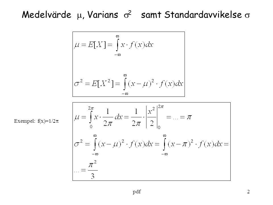 pdf2 Medelvärde , Varians  2 samt Standardavvikelse  Exempel: f(x)=1/2 