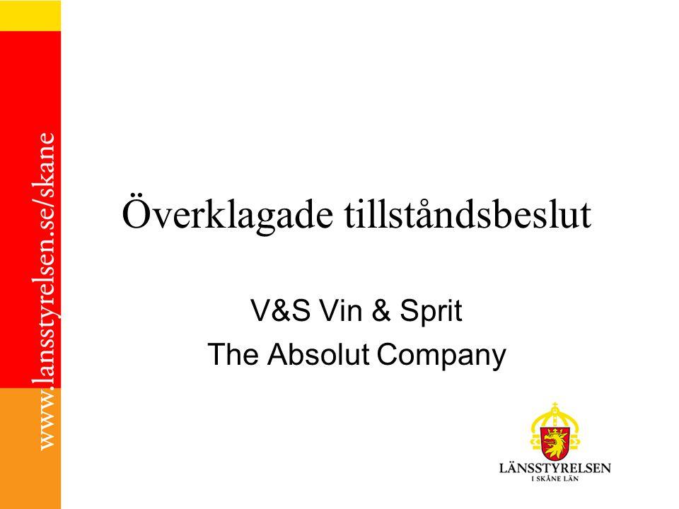 Överklagade tillståndsbeslut V&S Vin & Sprit The Absolut Company