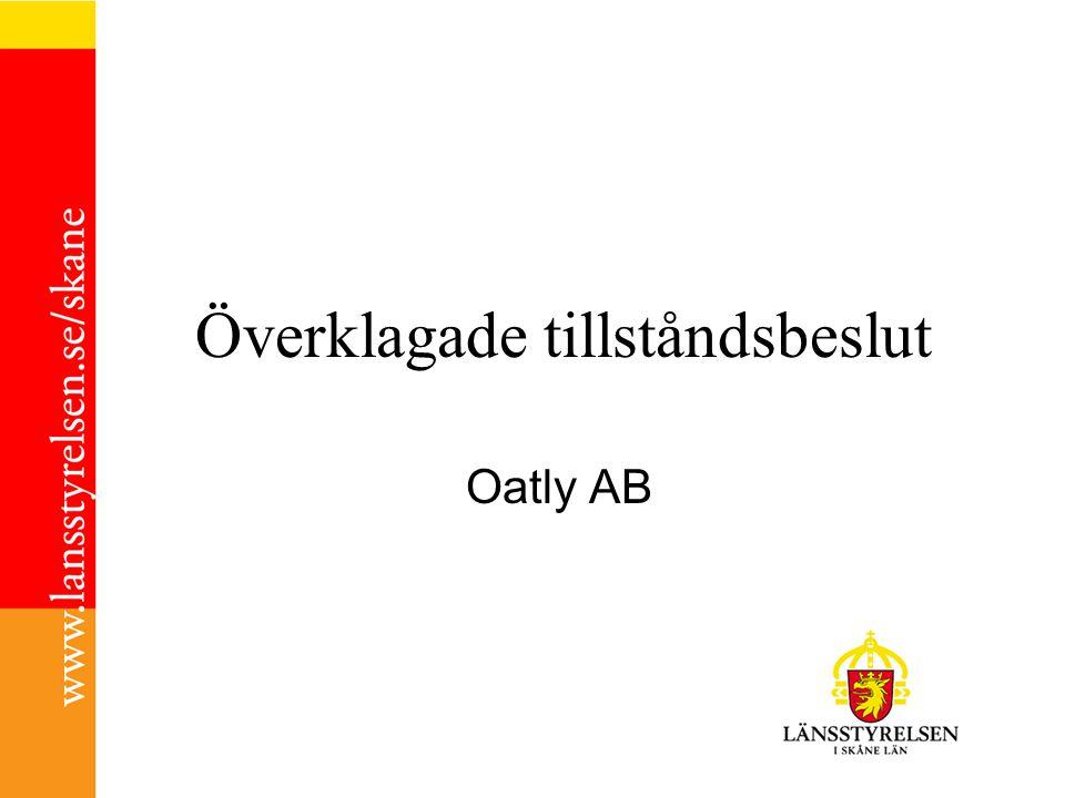 Överklagade tillståndsbeslut Oatly AB