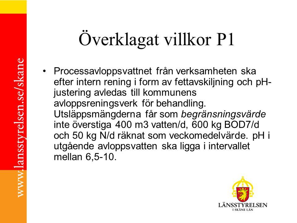 Överklagat villkor P1 Processavloppsvattnet från verksamheten ska efter intern rening i form av fettavskiljning och pH- justering avledas till kommunens avloppsreningsverk för behandling.