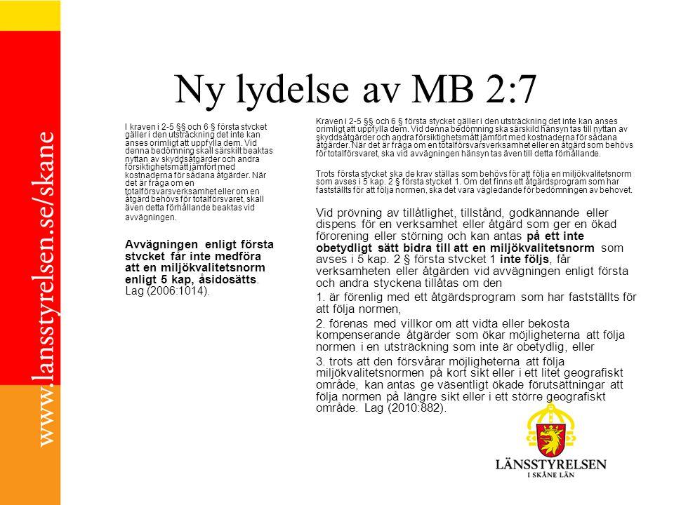 Ny lydelse av MB 2:7 I kraven i 2-5 §§ och 6 § första stvcket gäller i den utsträckning det inte kan anses orimligt att uppfylla dem.