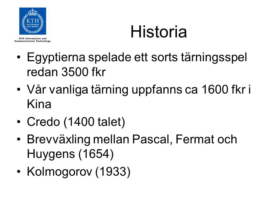 Historia Egyptierna spelade ett sorts tärningsspel redan 3500 fkr Vår vanliga tärning uppfanns ca 1600 fkr i Kina Credo (1400 talet) Brevväxling mella