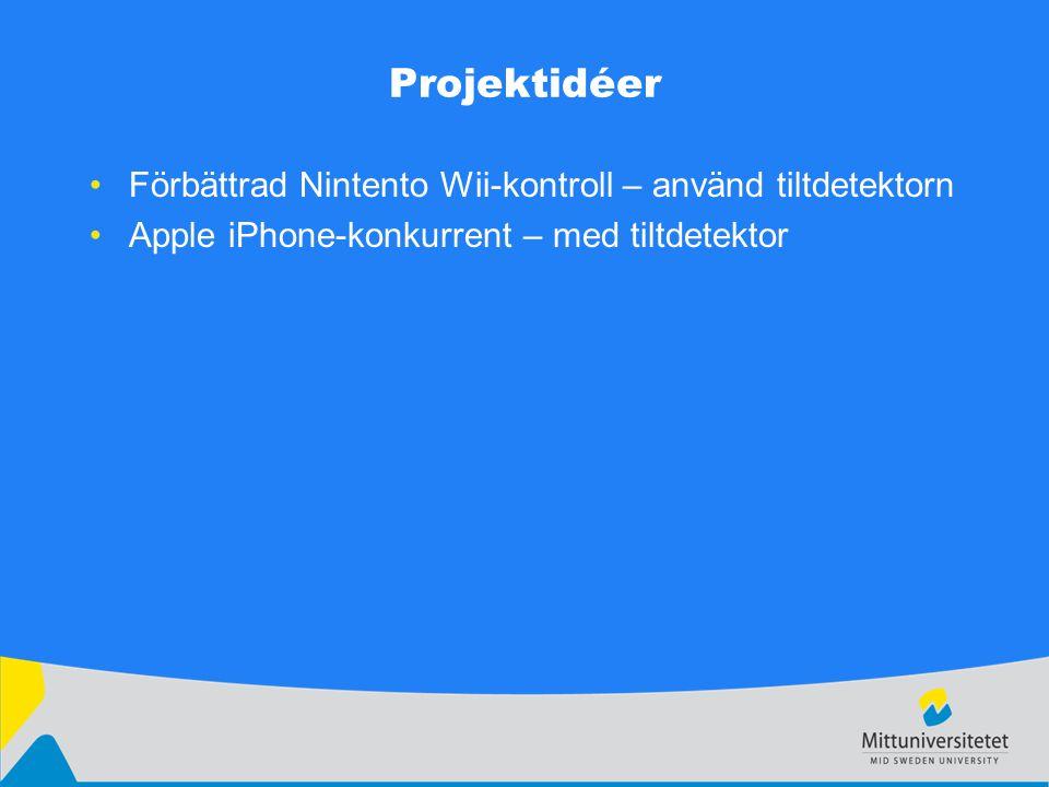 Projektidéer Förbättrad Nintento Wii-kontroll – använd tiltdetektorn Apple iPhone-konkurrent – med tiltdetektor