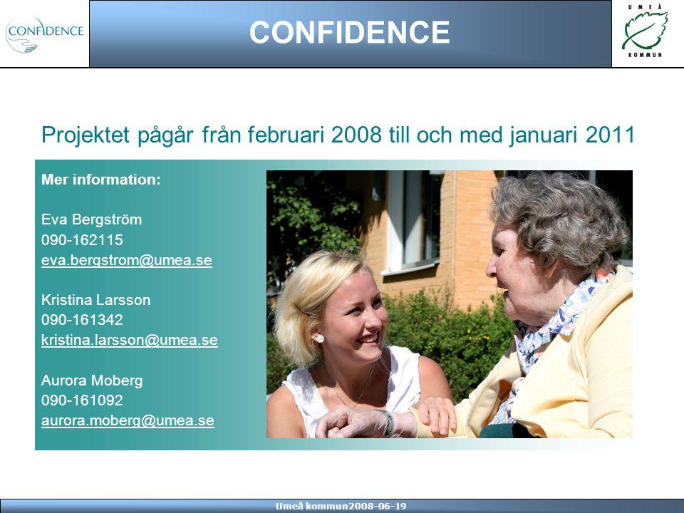 Umeå kommun2008-06-19 CONFIDENCE Projektet pågår från februari 2008 till och med januari 2011 Mer information: Eva Bergström 090-162115 eva.bergstrom@