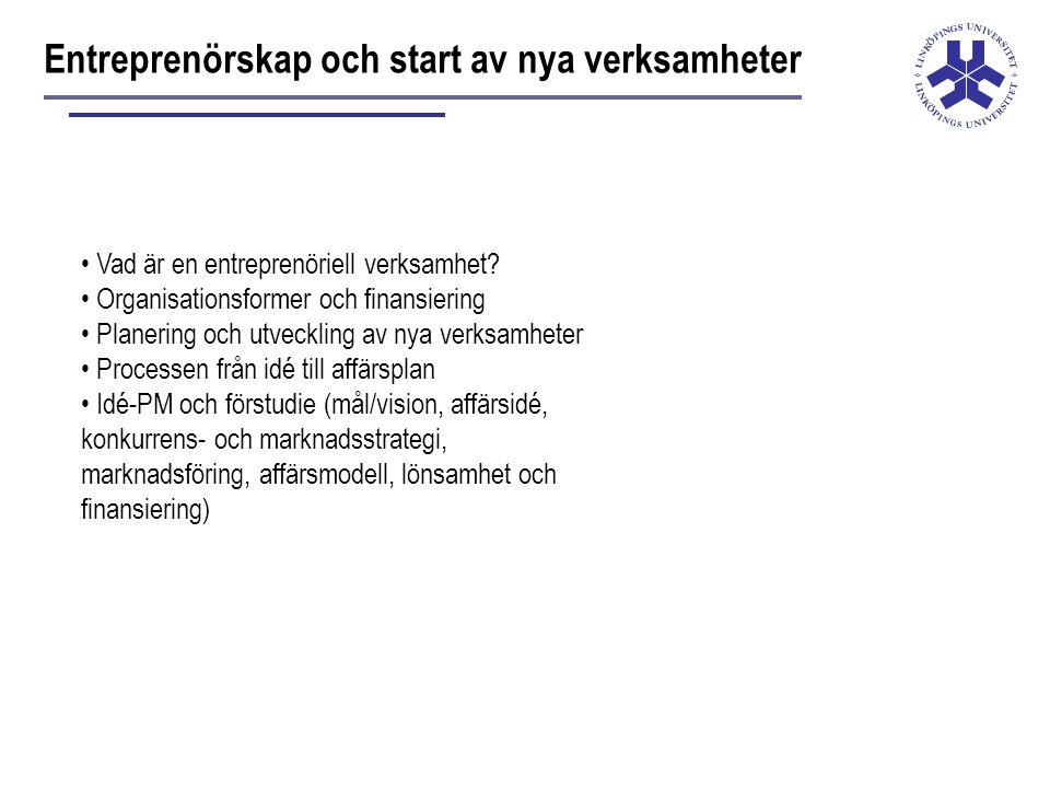 Entreprenörskap och start av nya verksamheter Vad är en entreprenöriell verksamhet.
