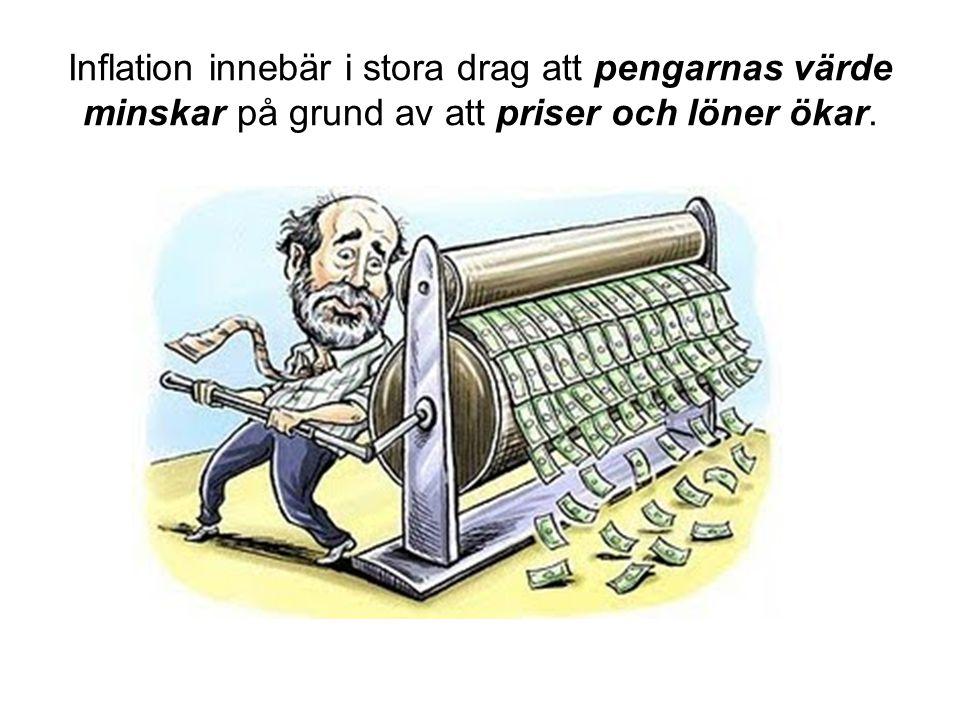 Inflation innebär i stora drag att pengarnas värde minskar på grund av att priser och löner ökar.