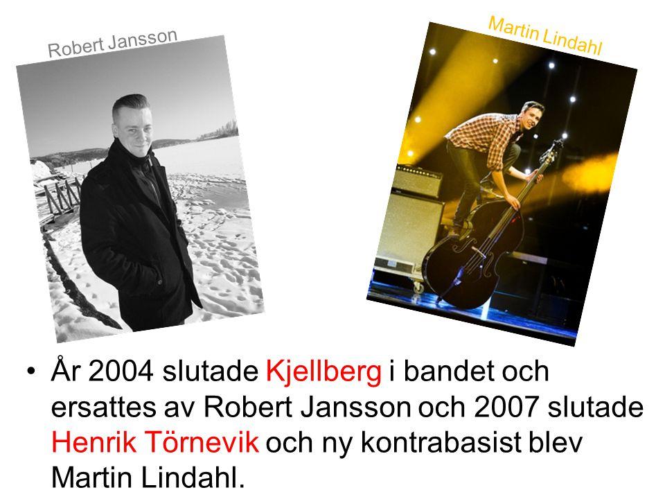 År 2004 slutade Kjellberg i bandet och ersattes av Robert Jansson och 2007 slutade Henrik Törnevik och ny kontrabasist blev Martin Lindahl. Robert Jan