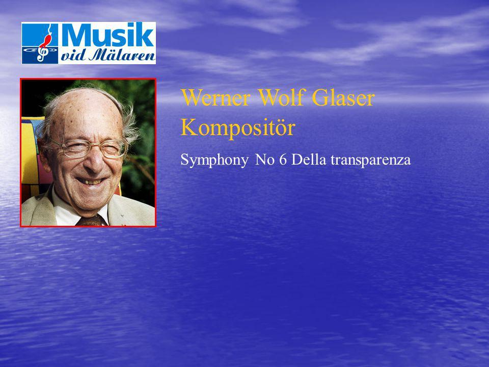 Werner Wolf Glaser Kompositör Symphony No 6 Della transparenza