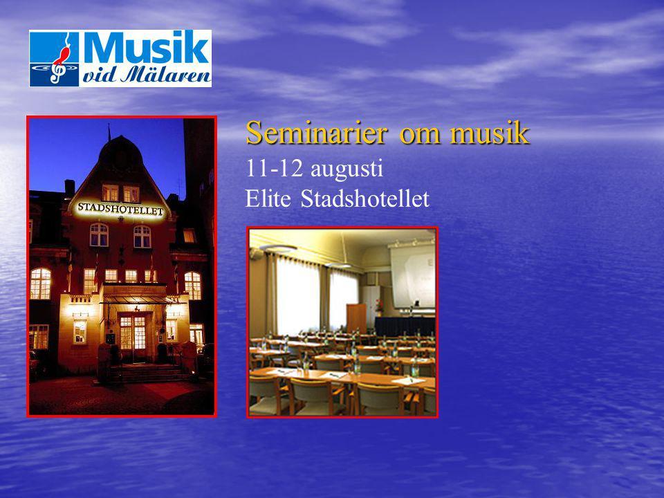 Seminarier om musik 11-12 augusti Elite Stadshotellet