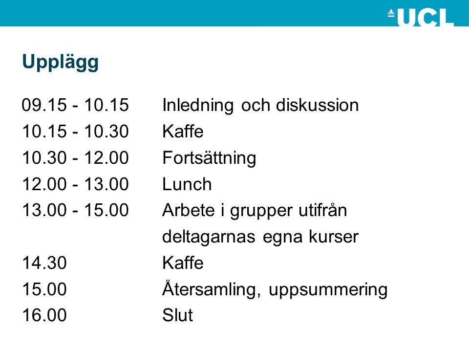 Upplägg 09.15 - 10.15 Inledning och diskussion 10.15 - 10.30 Kaffe 10.30 - 12.00Fortsättning 12.00 - 13.00 Lunch 13.00 - 15.00 Arbete i grupper utifrå