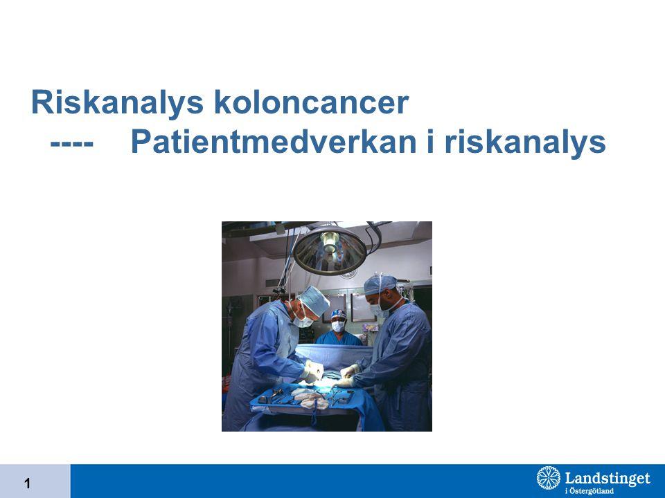 1 Riskanalys koloncancer ---- Patientmedverkan i riskanalys
