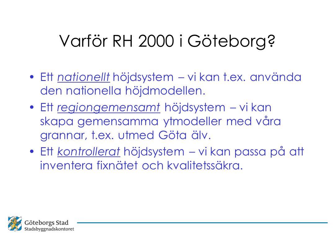 Varför RH 2000 i Göteborg.Ett nationellt höjdsystem – vi kan t.ex.