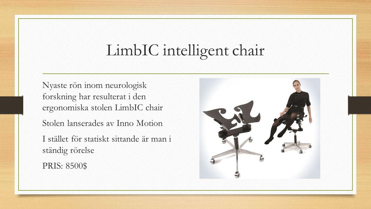 LimbIC intelligent chair Nyaste rön inom neurologisk forskning har resulterat i den ergonomiska stolen LimbIC chair Stolen lanserades av Inno Motion I
